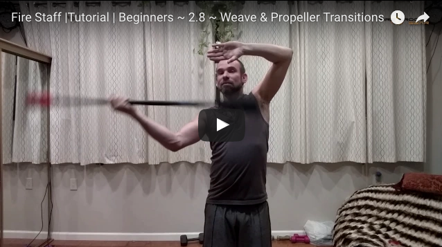 Fire Staff Tutorial | Beginners ~ 2.8 ~ Weave & Propeller Transitions