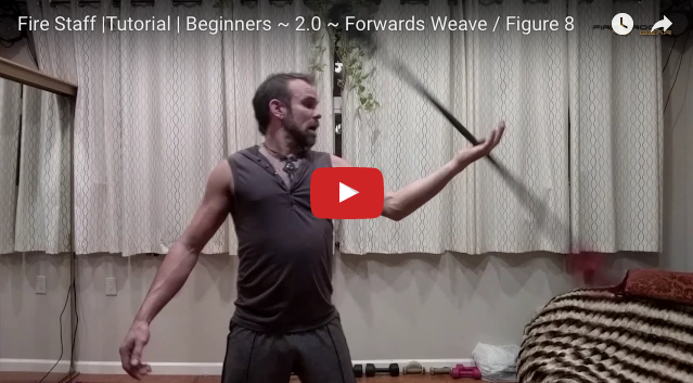 Fire Staff Tutorial | Beginners ~ 2.0 ~ Forwards Weave / Figure 8