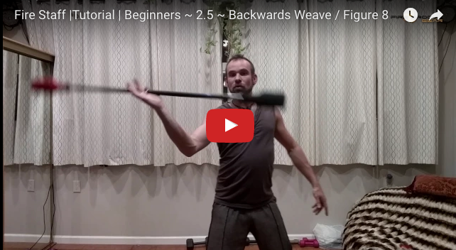 Fire Staff Tutorial | Beginners ~ 2.5 ~ Backwards Weave / Figure 8